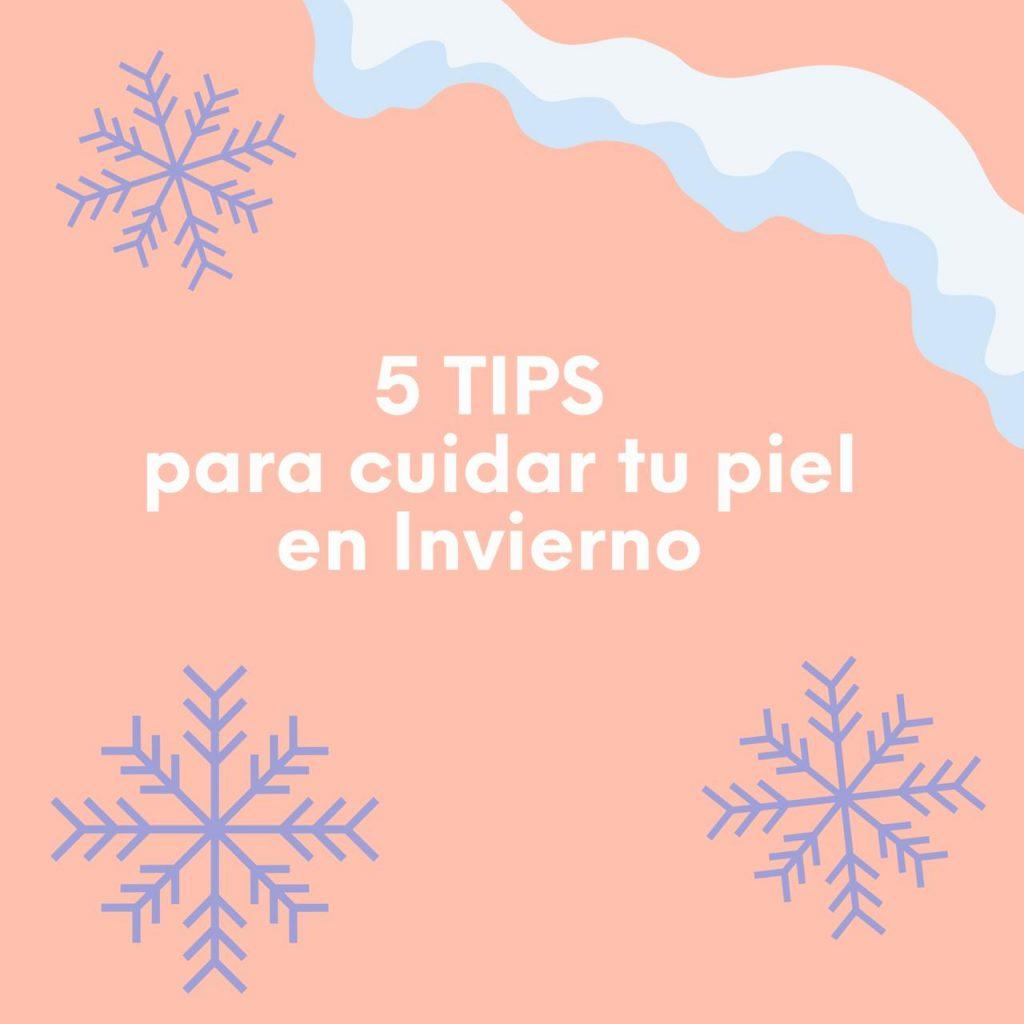 5 Tips de Invierno para tu PIEL…