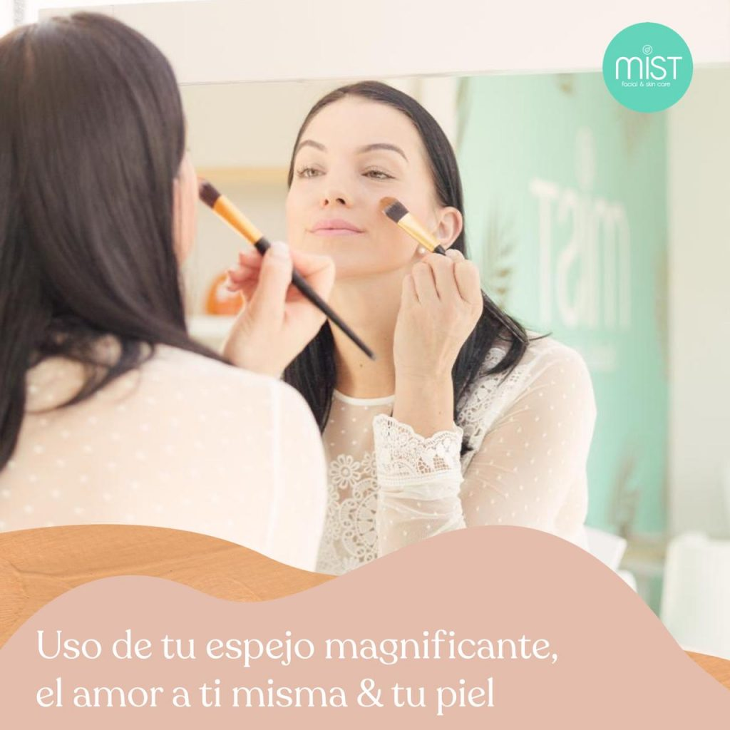 Acerca de tu espejo magnificante, el amor a ti misma y tu piel…